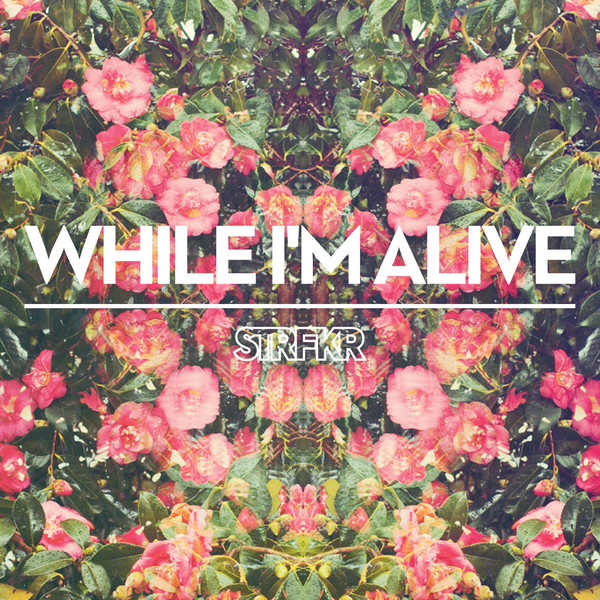 while-im-alive
