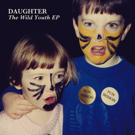daughter_the-wild-youth-ep_small