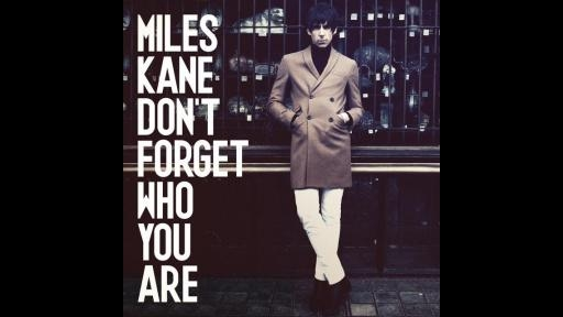 miles-kane-dont-forget-who-you-are-audio