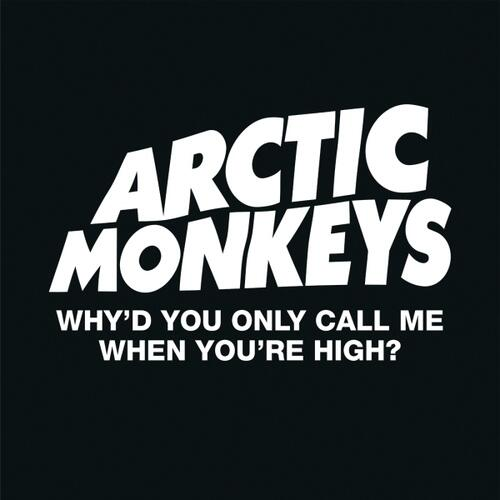 Arctic_Monkeys_Why'd_You_Only_Call_Me_When_You're_High_holder_image