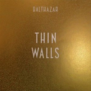 balthazar-thin-walls